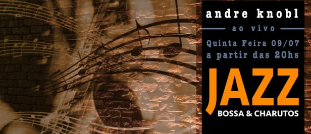 Jazz Bossa & Charutos - Andre Knobl 2015 Novo Layout